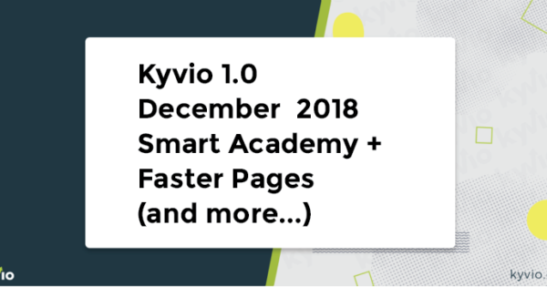 Kyvio 1.0 December Release - Smart Academy, Faster Pages